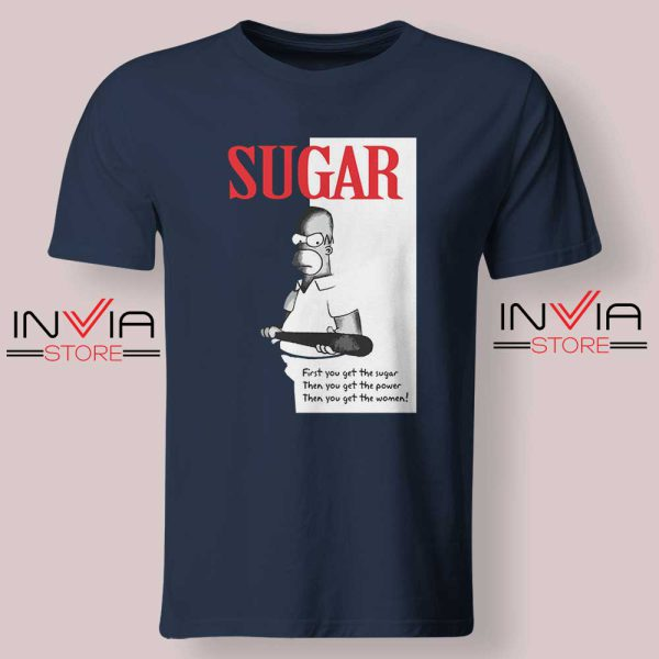 First You Get The Sugar Navy Tshirt