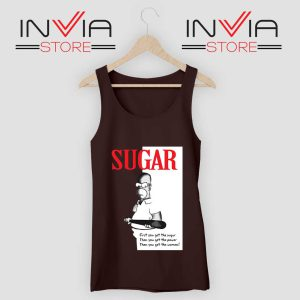 First You Get The Sugar Tank Top